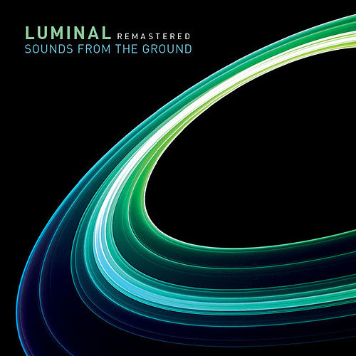 Luminal Remastered by Sounds from the Ground
