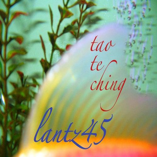 Tao Te Ching Lantz45 by Lantz45