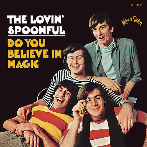 Do You Believe In Magic von The Lovin' Spoonful