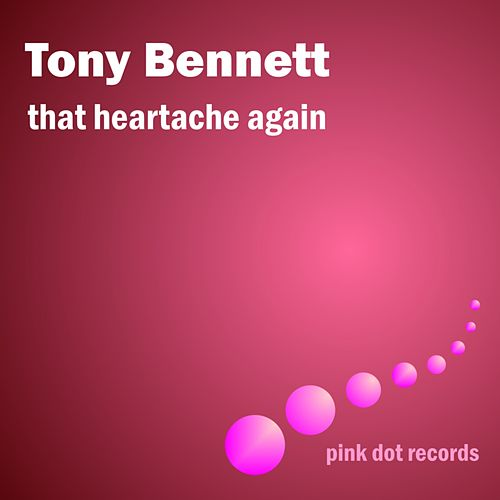That Heartache Again by Tony Bennett