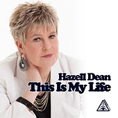 This Is My Life by Hazell Dean