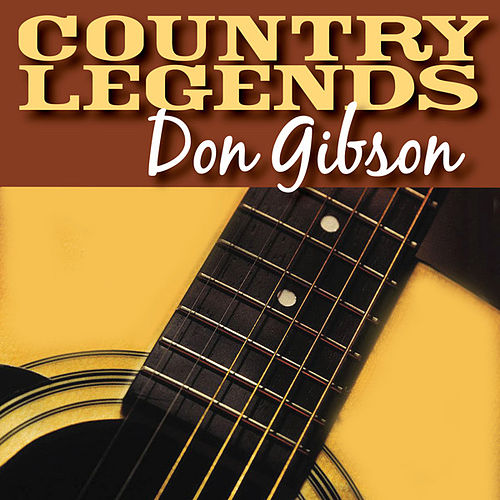 Country Legends - Don Gibson by Don Gibson