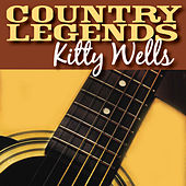 Country Legends - Kitty Wells by Kitty Wells