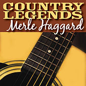 Country Legends - Merle Haggard by Merle Haggard