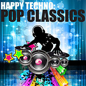 Happy Techno - Pop Classics by Various Artists