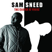 The Choice Iz Yourz by Sam Sneed