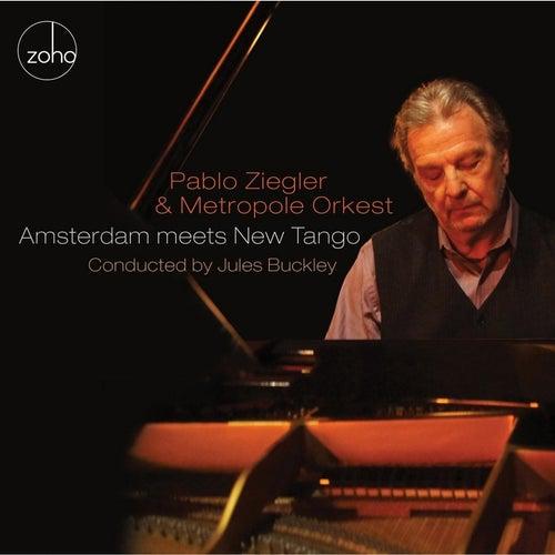 Amsterdam Meets New Tango by Pablo Ziegler