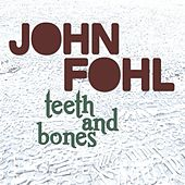 Teeth and Bones by John Fohl