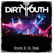 Requiem of the Drunk by The Dirty Youth