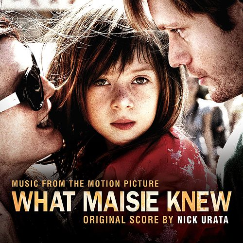 What Maisie Knew by Various Artists