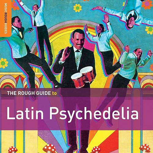 Rough Guide To Latin Psychedelia by Various Artists
