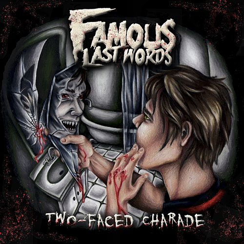 Two-Faced Charade by Famous Last Words