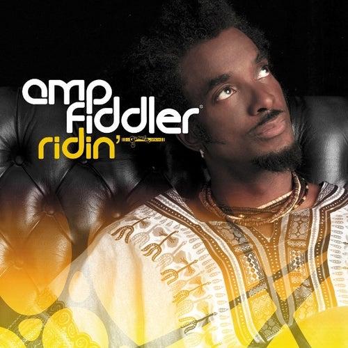 Ridin'/Faith by Amp Fiddler