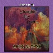 Rock Vol. 16: Shanghai Lily Dublin-Apocalypse by Shanghai Lily Dublin