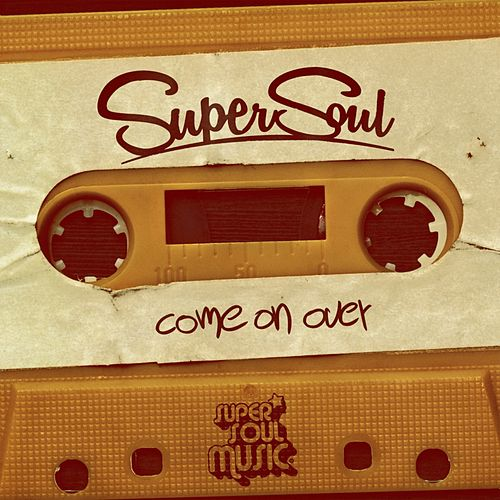 Come On Over by Supersoul