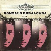 Estrellas de Cuba: Gonzalo Rubalcaba, Vol. 2 by Gonzalo Rubalcaba