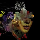 Blossoms & Blood by Deadly Avenger