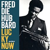 Lucky Now by Freddie Hubbard