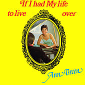 If I Had My Life to Live Over by Ann Breen