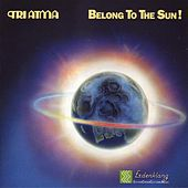 Belong To The Sun! by Tri Atma