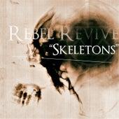 Skeletons by Rebel Revive