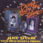 Crazy With The Blues by Alice Stuart