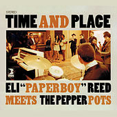 Time and place by Eli 'Paperboy' Reed