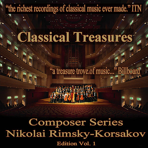 Classical Treasures Composer Series: Nikolai Rimsky-Korsakov, Vol. 1 by Various Artists