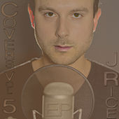 Covers, Vol. 5 EP by J Rice