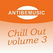 ANTIBEMUSIC Chill Out, Vol. 3 (Chill Out) by Various Artists
