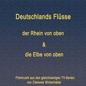 Deutschlands Flüsse von oben (Der Rhein von oben und die Elbe von oben) by Clemens Winterhalter