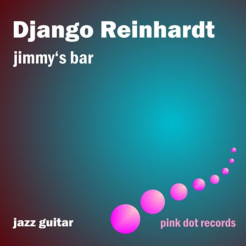 Jimmy's Bar - Jazz Guitar by Django Reinhardt