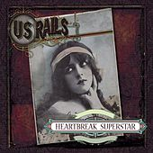 Heartbreak Superstar by US Rails