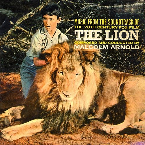 The Lion (Original Motion Picture Soundtrack) [Remastered] by Malcolm Arnold