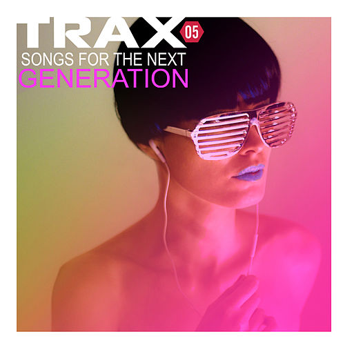 Trax 5 - Songs For The Next Generation by Various Artists