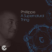 A Supernatural Thing by Phillippe