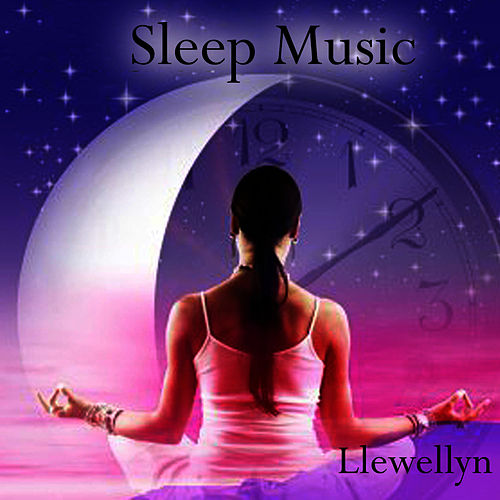 Sleep Music by Llewellyn