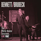 Bennett & Brubeck: The White House Sessions, Live 1962 by Tony Bennett