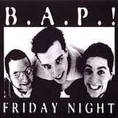 Friday Night by BAP