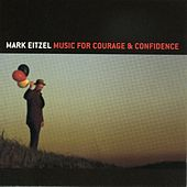 Music For Courage & Confidence by Mark Eitzel