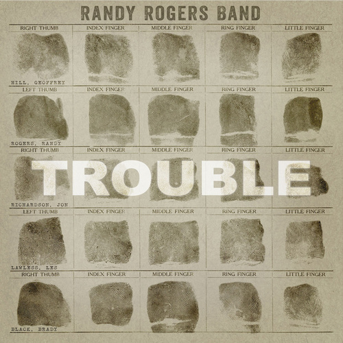 Trouble by The Randy Rogers Band