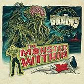 The Monster Within by The Brains