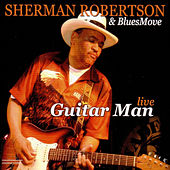 Guitar Man Live by Sherman Robertson