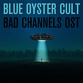 Bad Channels OST von Blue Oyster Cult