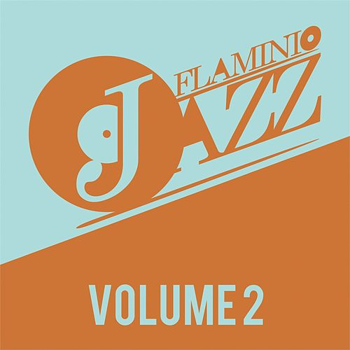 Flaminio Jazz, Vol. 2 (Jazz, Nu-Jazz, Acid Jazz) by Various Artists