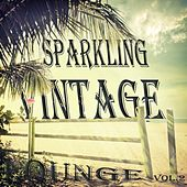 Sparkling Vintage Lounge, Vol. 2 (Flavoured With Balearic Chill Out) by Various Artists