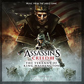 Assassin's Creed 3: The Tyranny of King Washington (Original Game Soundtrack) by Lorne Balfe
