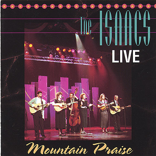 Live: Mountain Praise by The Isaacs