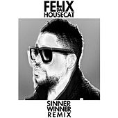 Sinner Winner (Let's Be Friends Remix) by Felix Da Housecat