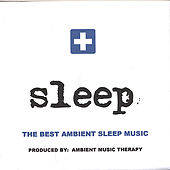 Sleep: Ambient Sleep Therapy 4 by Ambient Music Therapy